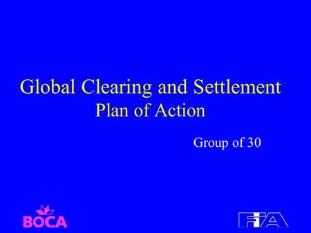 Global Clearing and Settlement Plan of Action Group of 30.
