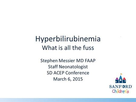 Hyperbilirubinemia What is all the fuss