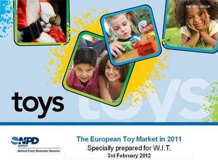 THE NPD GROUP. 2010 Results --A growing market (up 4.7%) World Toy Market (billion $) Trends are in USD using foreign exchange rates as of Dec 31 st of.
