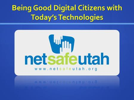 Being Good Digital Citizens with Today's Technologies.