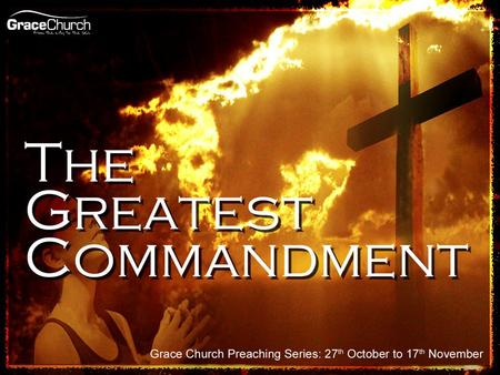 Steve Petch Sunday 10 th November 2013 The Greatest Commandment Part 3 – Worship that Jesus loves.