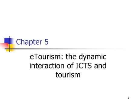 eTourism: the dynamic interaction of ICTS and tourism