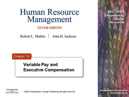 Human Resource Management TENTH EDITON © 2003 Southwestern College Publishing. All rights reserved. PowerPoint Presentation by Charlie Cook Variable Pay.