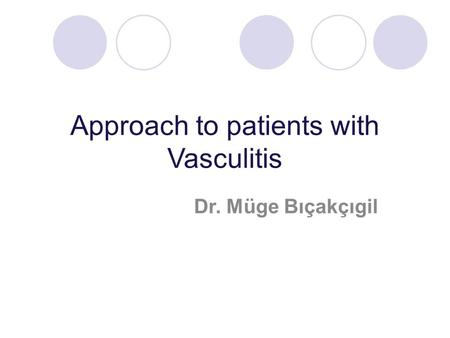 Approach to patients with Vasculitis