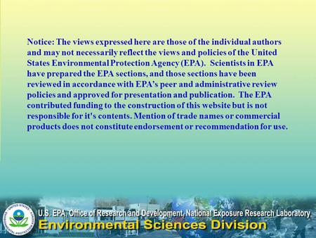 Notice: The views expressed here are those of the individual authors and may not necessarily reflect the views and policies of the United States Environmental.