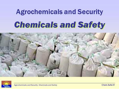 Agrochemicals and Security Chemicals and Safety