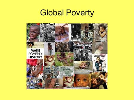 Global Poverty. Competence Aims International English Culture, society and literature The aims of the studies are to enable pupils to – elaborate on and.