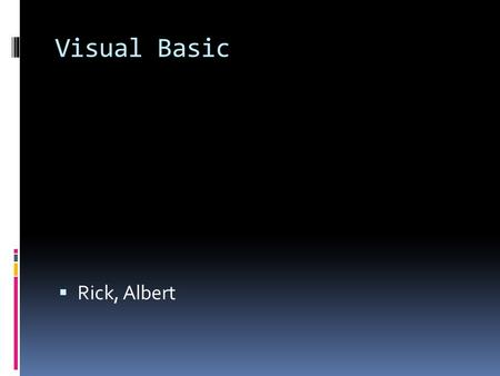 Visual Basic  Rick, Albert. 1. Visual Basic 1.0 (May 1991) was released for Windows at the Comdex/Windows World trade show in Atlanta, Georgia.1991 2.