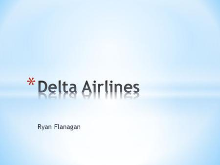 "Ryan Flanagan. ""We—Delta's employees, customers, and community partners together form a force for positive local and global change, dedicated to bettering."