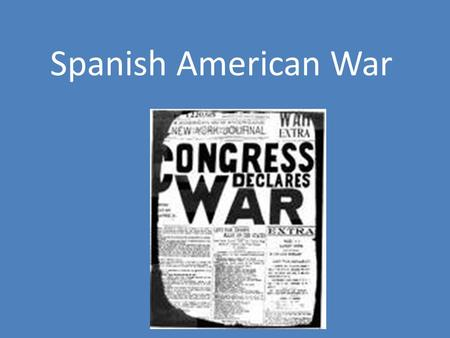 Spanish American War. The Cuban Rebellion Cuba colony of Spain Sugar cane in Cuba made Spain very wealthy – Produced 1/3 of world's sugar cane 1868 Cuban.