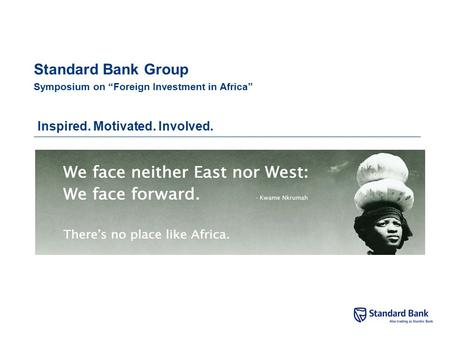 "Standard Bank Group Symposium on ""Foreign Investment in Africa"" Inspired. Motivated. Involved."