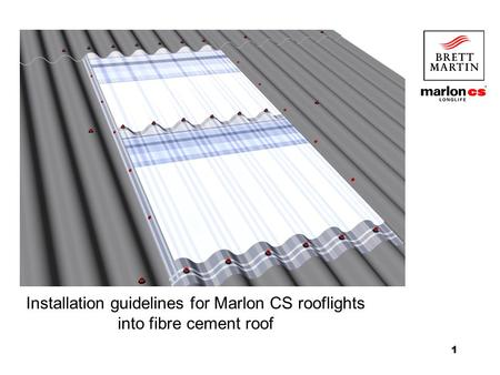1 Installation guidelines for Marlon CS rooflights into fibre cement roof.