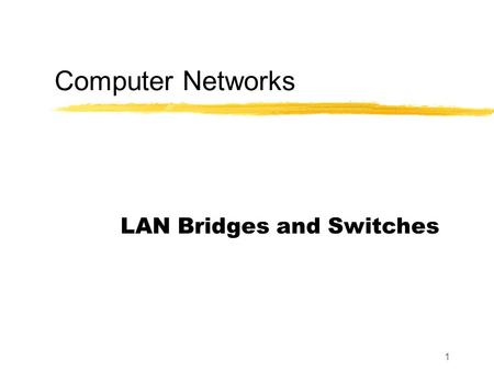 1 Computer Networks LAN Bridges and Switches. 2 Where are we?