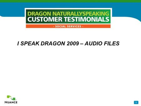 "1 I SPEAK DRAGON 2009 – AUDIO FILES. 2 Dragon Customer Ronald Banks ""I am a licensed psychologist in private practice, specializing in mobile forensic."