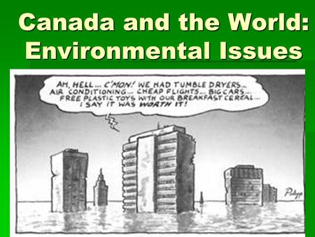 environmental issues facing the world World bank and environment in indonesia are facing sustained challenges both from natural phenomena public perception of environmental issues and the government's development priorities.