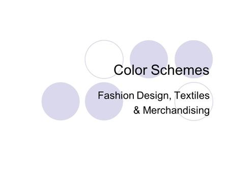 Color Schemes Fashion Design, Textiles & Merchandising.