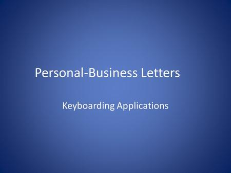 Personal-Business Letters Keyboarding Applications.