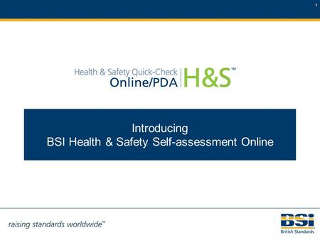 1 Introducing BSI Health & Safety Self-assessment Online.