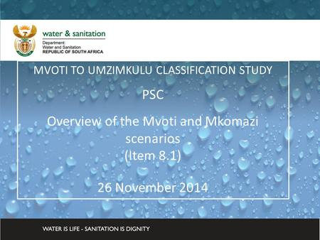 DWA CORPORATE IDENTITY Presented by: Johan Maree Deputy Director: Media Production 12 December 2012 MVOTI TO UMZIMKULU CLASSIFICATION STUDY PSC Overview.