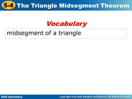Vocabulary midsegment of a triangle.