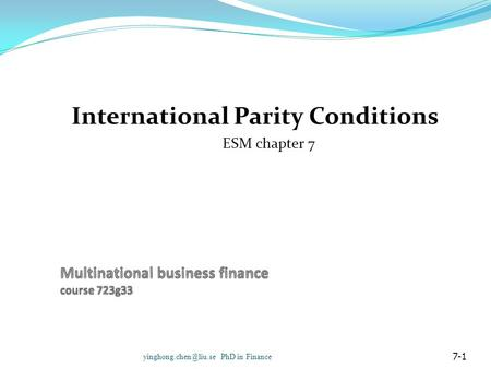 International Parity Conditions ESM chapter 7 PhD in Finance 7-1.