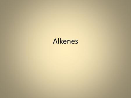 Alkenes. Introduction Alkenes are unsaturated hydrocarbons that contain one or more carbon-carbon double bonds C=C, in their structures Alkenes have the.