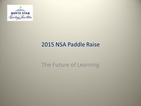2015 NSA Paddle Raise The Future of Learning.