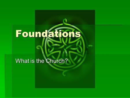 Foundations What is the Church?. 1 Peter 1:22-2:10  Now that you have purified yourselves by obeying the truth so that you have sincere love for your.