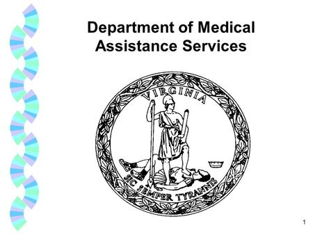 1 Department of Medical Assistance Services. 2 OUTPATIENT REHABILITATION SERVICES Presented by: Amy Burkett, Health Care Compliance Specialist II Department.