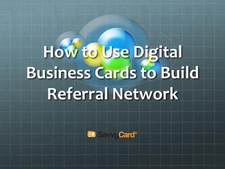 How to Use Digital Business Cards to Build Referral Network.