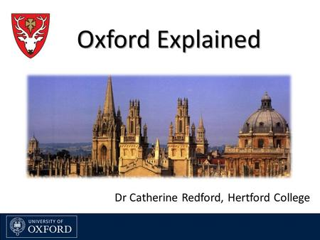 Oxford Explained Dr Catherine Redford, Hertford College.