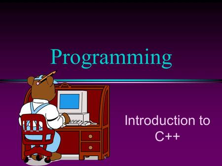 Introduction to C++ Programming COMP102 Prog. Fundamentals I:Introduction to C++ / Slide 2 Introduction to C++ l C is a programming language developed.