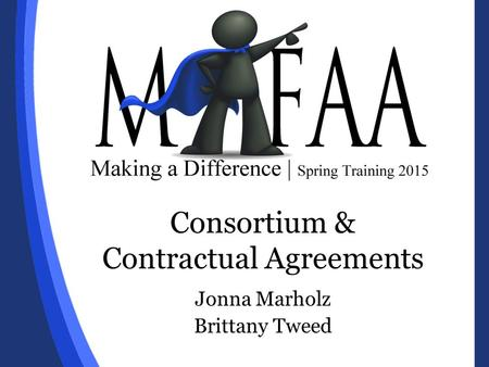 Consortium & Contractual Agreements Jonna Marholz Brittany Tweed.