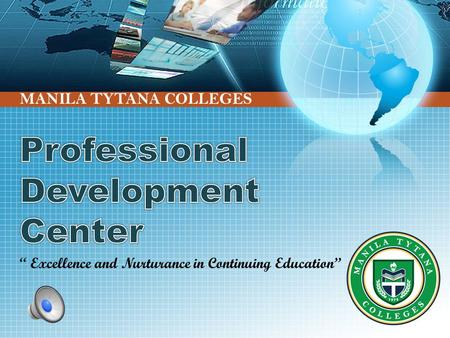 "MANILA TYTANA COLLEGES "" Excellence and Nurturance in Continuing Education"""