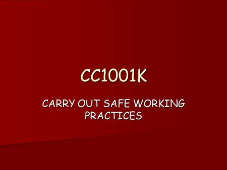 CC1001K CARRY OUT SAFE WORKING PRACTICES. MANUAL HANDLING The Manual Handling Regulations 1992. The Manual Handling Regulations 1992. These regulations.