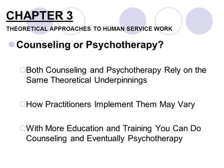 a philosophical approach to counseling Evidence-based counseling: implications for counseling practice, preparation, and professionalism  more important than theory congruence or philosophical allegiance (sexton, schofield, & whiston, 1997)  an evidence-based approach to counseling actually brings the best elements of practice, clinical experience and reliable.