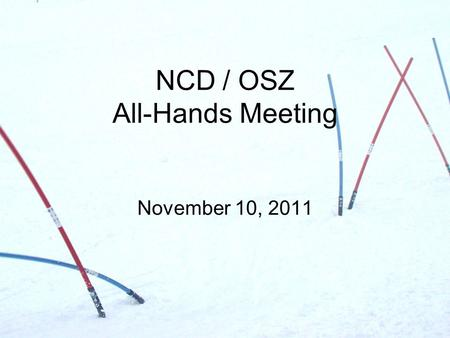 NCD / OSZ All-Hands Meeting November 10, 2011. Agenda 1)Welcome 2)Quick Quiz 3) Rules 4)Case Studies 5)Race Quality (Again) 6)Jury Meetings 2.