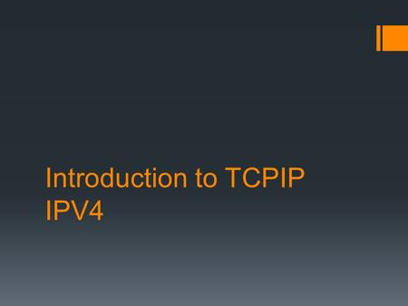 Introduction to TCPIP IPV4. Contents  What are Network Layers?  Understanding IPV4 Addresses  What are Subnet Masks?  IP Conversion  Understanding.