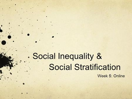 Social Inequality & Social Stratification