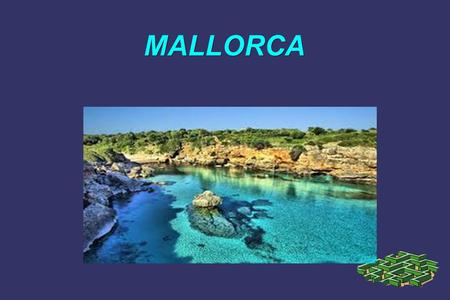 MALLORCA. Location Mallorca is located in the Balearic Islands, is the largest island of the Balearic archipelago.