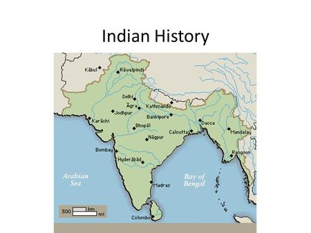 Indian History. Indus River Valley Civilization (3000 – 1500 BCE) a.k.a. Harappan Civilization Achievements: – Paved, brick streets – Large multistoried.