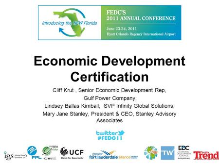Economic Development Certification Cliff Krut, Senior Economic Development Rep, Gulf Power Company; Lindsey Ballas Kimball, SVP Infinity Global Solutions;
