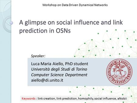 A glimpse on social influence and link prediction in OSNs