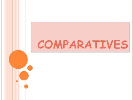 COMPARATIVES.