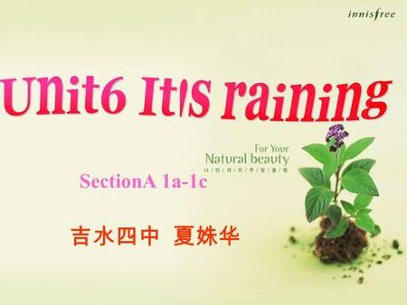 SectionA 1a-1c 吉水四中 夏姝华 sunny cloudywindyrainingsnowing What do they mean?