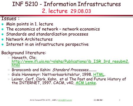 Arild JansenAFIN & IfI, UiO /:  INF 5210 - Information Infrastructures 2. lecture 29.08.03 Issues : l Main.