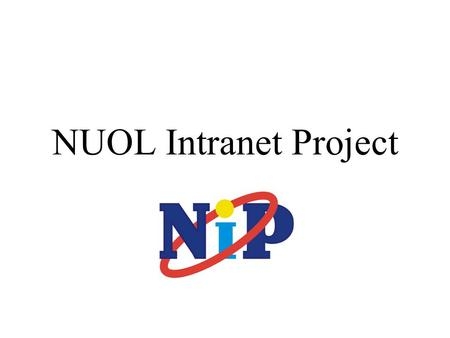 NUOL Intranet Project. The Team Project group: Rafic Dalle – KTH, Sweden Sahar Moosavi – KTH, Sweden Khamphanh Sithavong – NUOL, Laos Manivone Dokdouangnary.