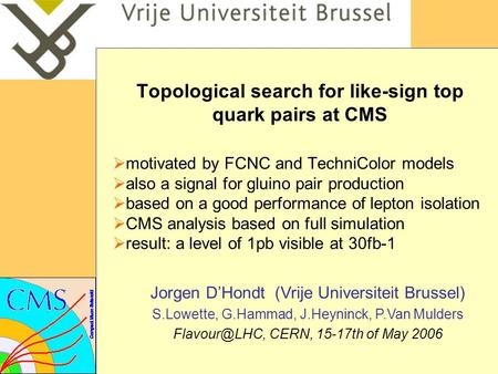 Topological search for like-sign top quark pairs at CMS  motivated by FCNC and TechniColor models  also a signal for gluino pair production  based on.