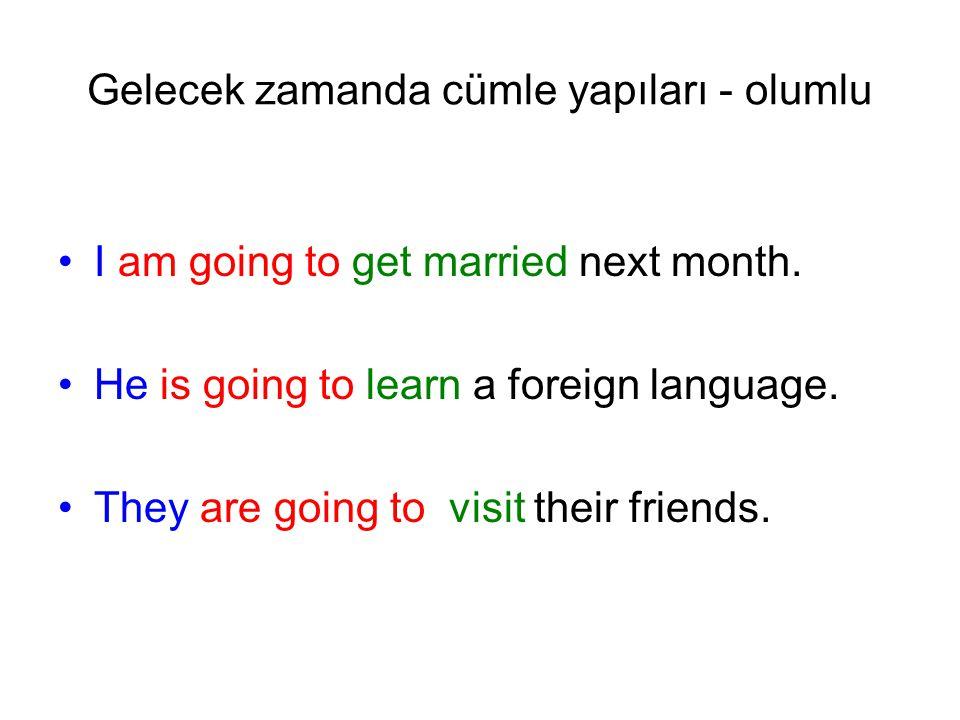 Gelecek zamanda cümle yapıları - soru •Are you going to get married next month.