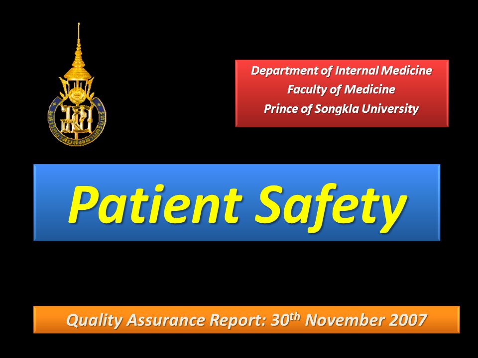 Department of Internal Medicine Patient Safety project Patient Safety in critically ill patients •Self extubation Patient Safety in cancer patients •Oncology nurse driven chemotherapy
